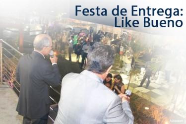 Festa de entrega do Like Bueno reúne moradores e parceiros do empreendimento em noite de comemoração