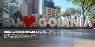 Goiânia é considerada a capital com maior valorização em vendas de imóveis